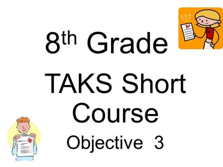TAKS Short Course Objective 3 8 th Grade. 8.6(A) The student is expected to generate similar figures using dilations including enlargements and reductions;