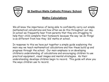 St Swithun Wells Catholic Primary School Maths Calculations We all know the importance of being able to confidently carry out simple mathematical calculations.