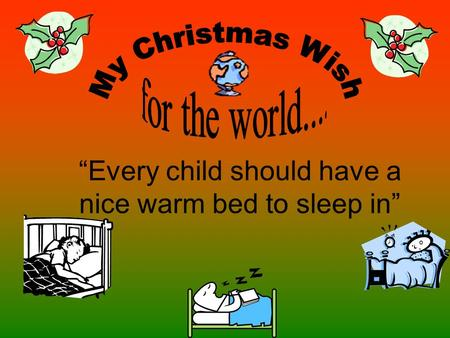 """Every child should have a nice warm bed to sleep in"""