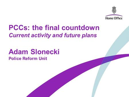 15 63 days to go Thursday November Elections PCCs: the final countdown