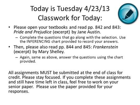Today is Tuesday 4/23/13 Classwork for Today: