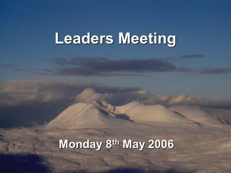 Leaders Meeting Monday 8 th May 2006. Contents AimsVideo Duty of Care Leader Responsibilities –Risk Assessment –Environmental Issues and Equipment –Emergency.