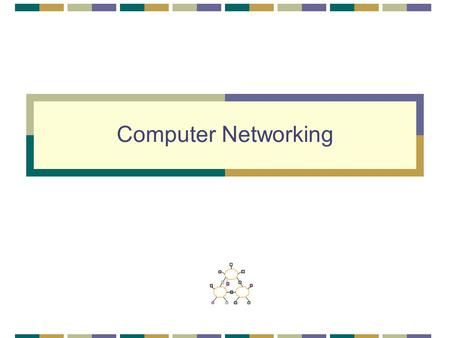 Computer Networking. 2 Outline 3 Objectives Understand the state-of-the-art in network protocols, architectures and applications Understand how networking.