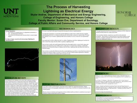 The Process of Harvesting Lightning as Electrical Energy Skylar Andrae, Department of Mechanical and Energy Engineering, College of Engineering, and Honors.