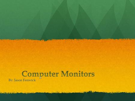 By: Jason Fenwick. Monitor, Screen or Visual <strong>Display</strong> Unit are some of the names Monitor, Screen or Visual <strong>Display</strong> Unit are some of the names The monitor.
