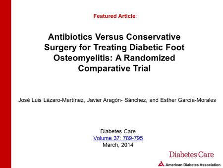 Antibiotics Versus Conservative Surgery for Treating Diabetic Foot Osteomyelitis: A Randomized Comparative Trial Featured Article: José Luis Lázaro-Martínez,