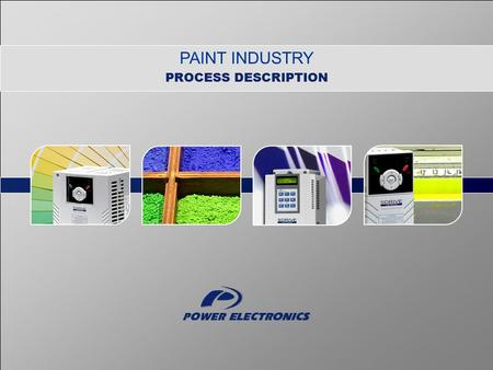 PAINT INDUSTRY PROCESS DESCRIPTION. 2 Paint Industry PROCESS DESCRIPTION SUMMARY – PART 1: PRODUCTION OF WATER PAINTS 1.Dry paint weighing 1 2 2.Automatic.