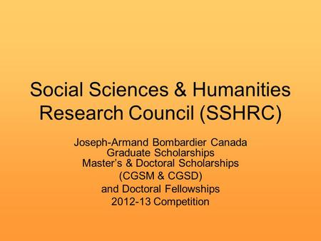 Social Sciences & Humanities Research Council (SSHRC) Joseph-Armand Bombardier Canada Graduate Scholarships Master's & Doctoral Scholarships (CGSM & CGSD)
