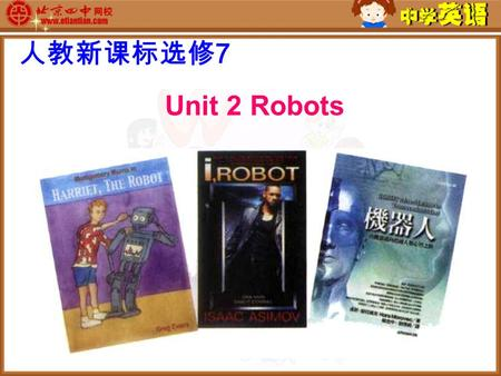 Unit 2 Robots 人教新课标选修 7. What is a robot? A robot is a machine designed to do jobs that are usually performed by humans. Robots are programmed and controlled.
