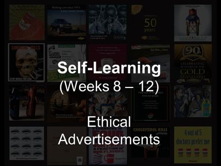 Self-Learning (Weeks 8 – 12) Ethical Advertisements.