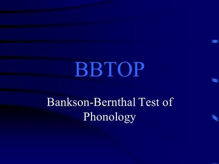 Bankson-Bernthal Test of Phonology