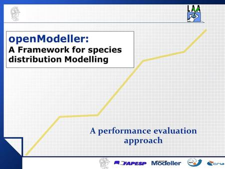 A performance evaluation approach openModeller: A Framework for species distribution Modelling.