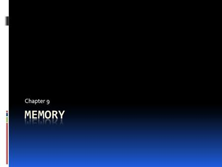 Chapter 9. I. The Phenomenon of Memory  Memory – Human capacity to register, retain and remember information.  Information processing model of memory.