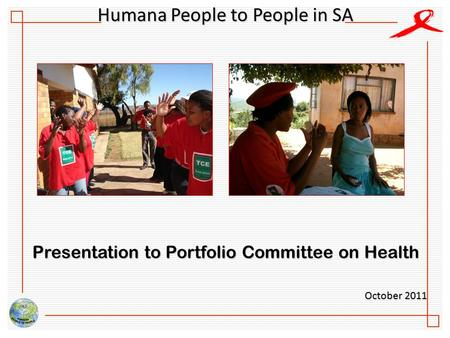 Humana People to People in SA Presentation to Portfolio Committee on Health October 2011.