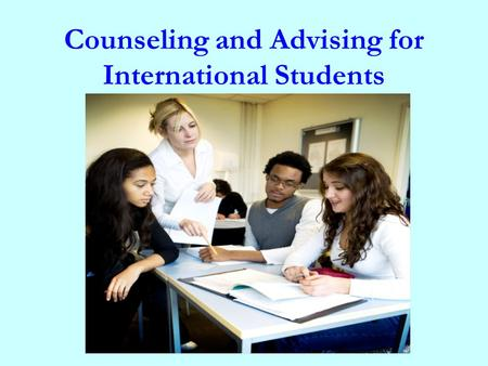 Counseling and Advising for International Students.