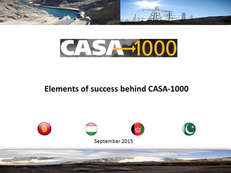September 2015 1 Elements of success behind CASA-1000.