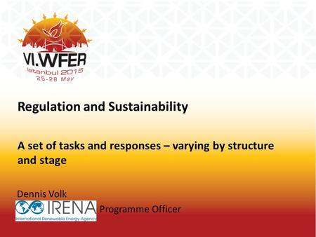 Regulation and Sustainability A set of tasks and responses – varying by structure and stage Dennis Volk Programme Officer.