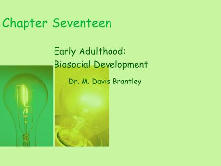 adulthood biosocial development Because we spend so many years in adulthood (more than any other stage), cognitive changes are numerous during this period in fact, research suggests that adult cognitive development is a complex, ever-changing process that may be even more active than cognitive development in infancy and early childhood ( fischer,.