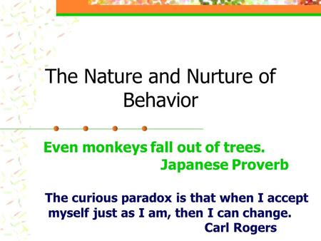 The Nature and Nurture of Behavior
