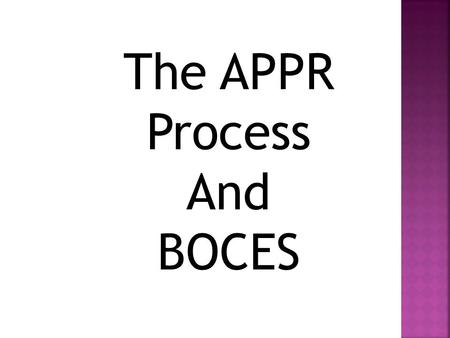 The APPR Process And BOCES. Sections 3012-c and 3020 of Education Law (as amended)  Annual Professional Performance Review (APPR) based on:  Student.