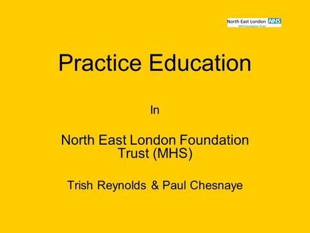Practice Education North East London Foundation Trust (MHS) In