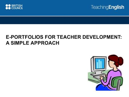 Read and learn E-PORTFOLIOS FOR TEACHER DEVELOPMENT: A SIMPLE APPROACH.