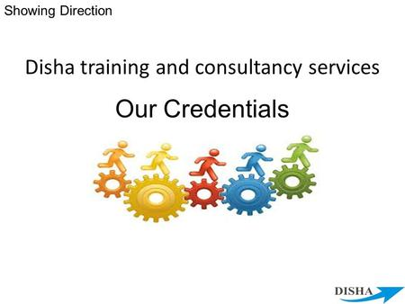 Showing Direction Disha training and consultancy services Our Credentials.