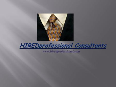 HIREDprofessional Consultants www.hiredprofessional.com.