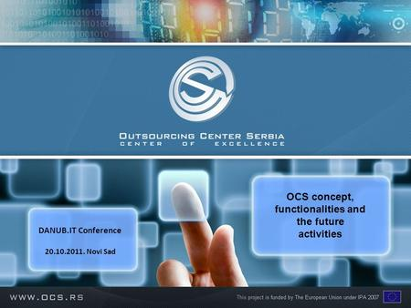 DANUB.IT Conference 20.10.2011. Novi Sad OCS concept, functionalities and the future activities.