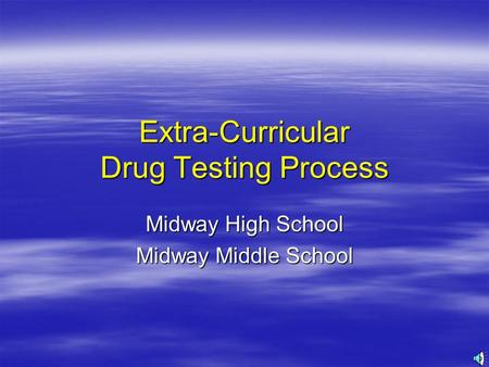 Extra-Curricular Drug Testing Process Midway High School Midway Middle School.