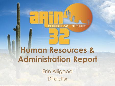 Human Resources & Administration Report Erin Alligood Director.