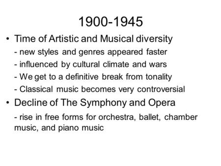 Time of Artistic and Musical diversity