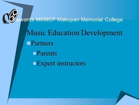 Stewards MKMCF Makopan Memorial College Music Education Development Partners Parents Expert instructors.