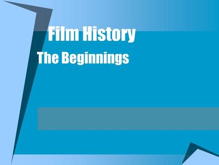Film History The Beginnings Three Ways to Look at Film History Technology Art Business.