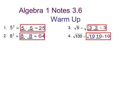 Algebra 1 Notes 3.6 Warm Up 1. 3. 2.4.. Vocabulary 3.6 Ratio: Comparison of two numbers by division. Can be expressed 3 ways. Proportion: Equation stating.