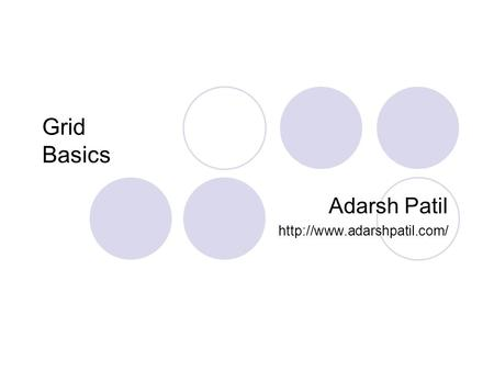 Grid Basics Adarsh Patil