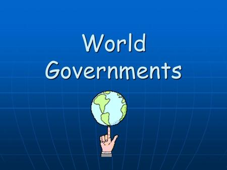 World Governments.