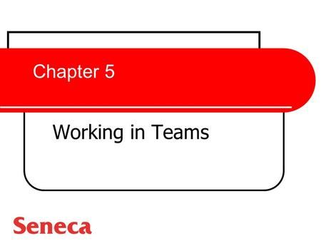 Chapter 5 Working in Teams. Teams vs. Groups: What's the Difference? Groups Two or more individuals, interacting and interdependent, who have a stable.