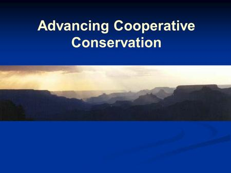 Advancing Cooperative Conservation. 4C's Team An interagency effort established in early 2003 by Department of the Interior Secretary Gale Norton Advance.