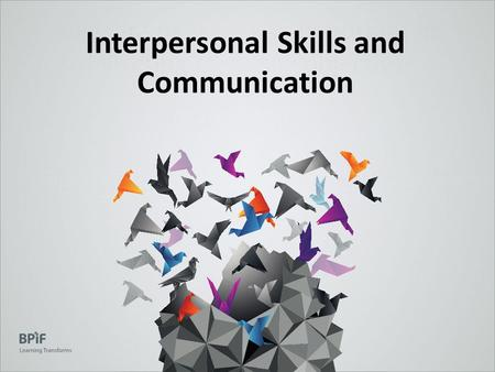 Why are people skills important in delivering company objectives Interpersonal Skills and Communication.