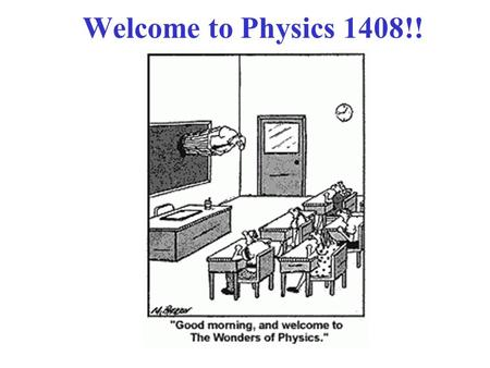 Welcome to Physics 1408!!. A & E's Top 10 People of the Past Millennium Physicists are listed in red!! 1. Johann Gutenberg 2. Isaac Newton 3. Martin Luther.