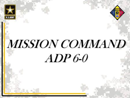 MISSION COMMAND ADP 6-0.