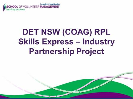 DET NSW (COAG) RPL Skills Express – Industry Partnership Project.