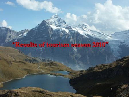 """Results of tourism season 2010 "". 2 Tourism in Kyrgyzstan."