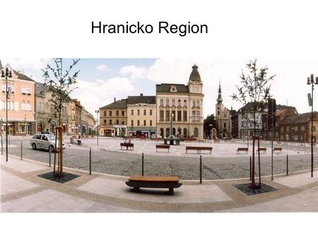 Hranicko Region. Hranicko Microregion Hranice Hranicko will be an open, innovative and international oriented microregon, its prosperity is based on.