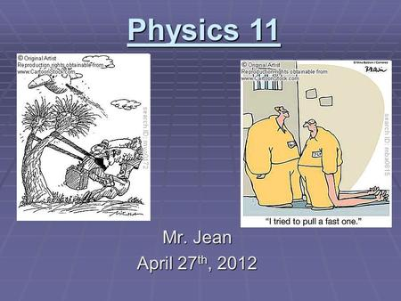 Mr. Jean April 27 th, 2012 Physics 11. The plan:  Video clip of the day  Potential Energy  Kinetic Energy  Restoring forces  Hooke's Law  Elastic.