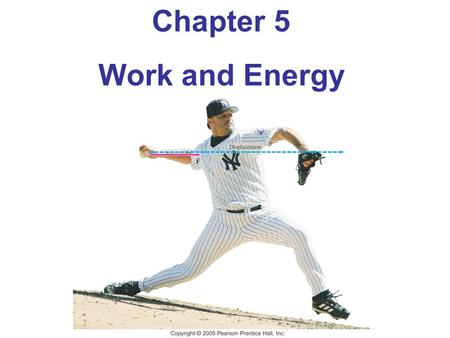 Chapter 5 Work and Energy. 6-1 Work Done by a Constant Force The work done by a constant force is defined as the distance moved multiplied by the component.
