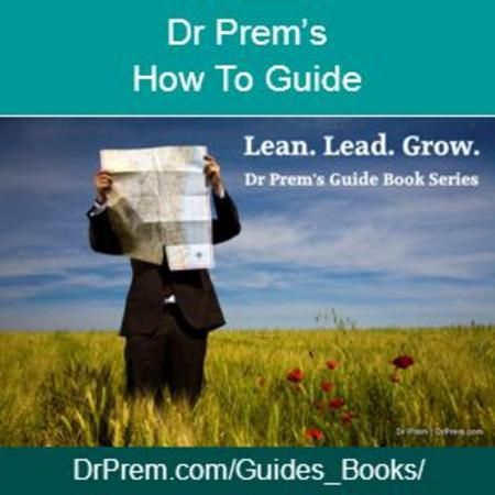 DrPrem.com/Guides_Books/ Dr Prem's How To Guide. Life.DrPrem.com Dr Prem's Guide to Live A Great Life.