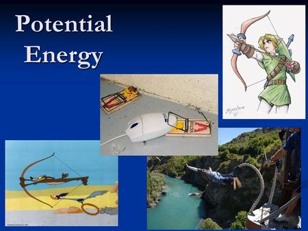 Potential Energy. Potential Energy (PE) What is potential? Give me an example of when you have used the term Potential. What is potential? Give me an.