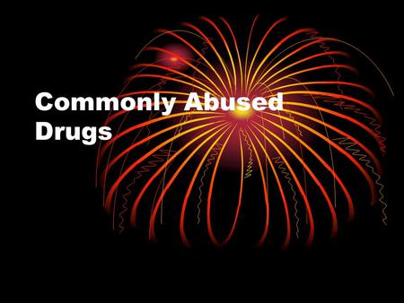 Commonly Abused Drugs.